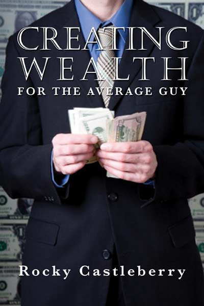 Creating Wealth For The Average Guy